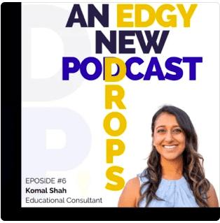 Komal Shah – Educational Consultant (Podcast)